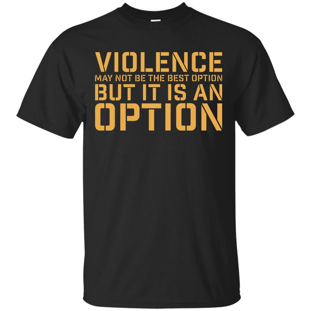 Violence Is An Option Veteran T Shirt - 20318 - Newmeup