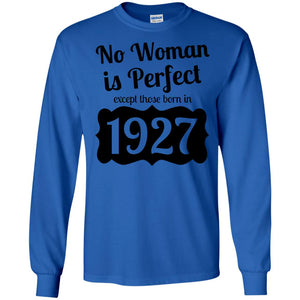 No Woman is Perfect except those born in 1927 T-Shirt