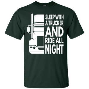 Sleep With a Trucker And Ride All Night T-shirt