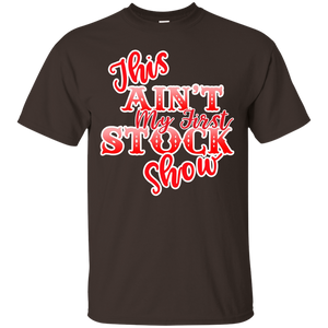 This Ain't My First Stock Show Western Livestock T-Shirt