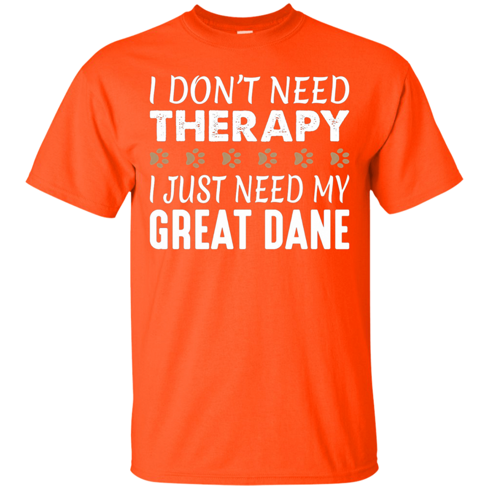 Great Dane T-shirt - No Therapy Needed - Funny