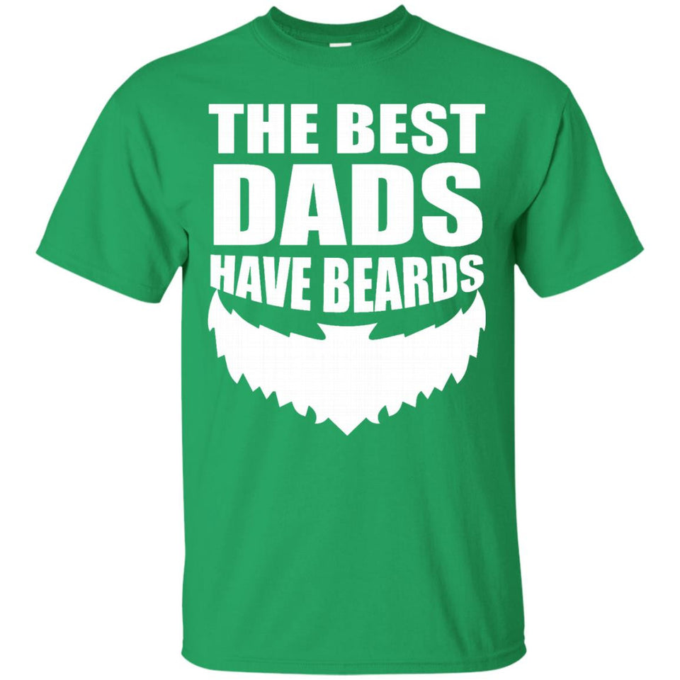 Mens he best Dad have beards t shirts father's day gift