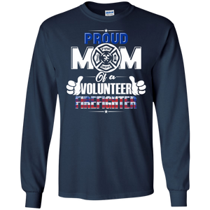 Proud Mom of a Volunteer Firefighter LS Sweatshirts