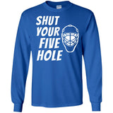 Shut Your Five Hole Funny Cool Hockey Goalie Player T Shirt