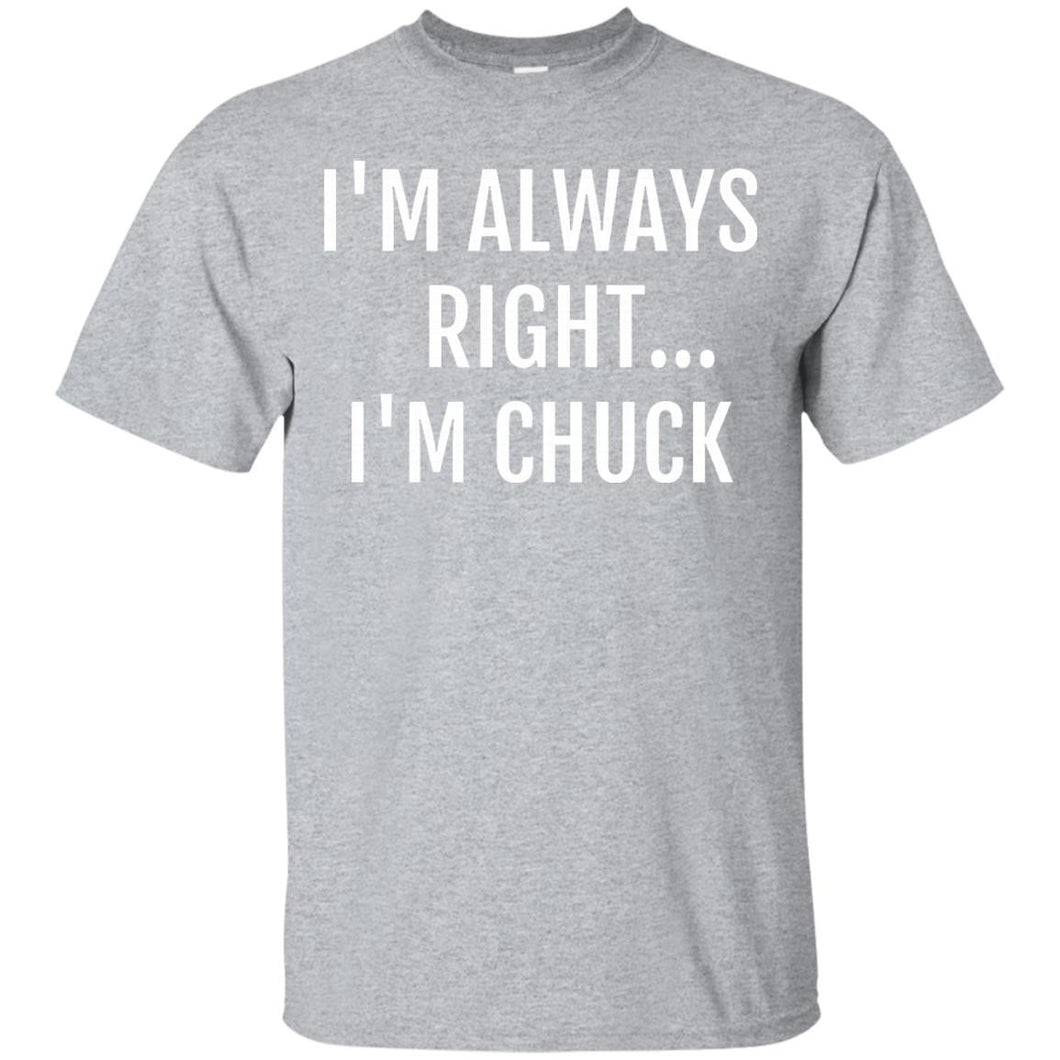 I'm Chuck T-Shirt Funny Sarcastic Saying Name Humor