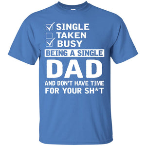 SINGLE DAD funny t-shirt, Father's Day Gift