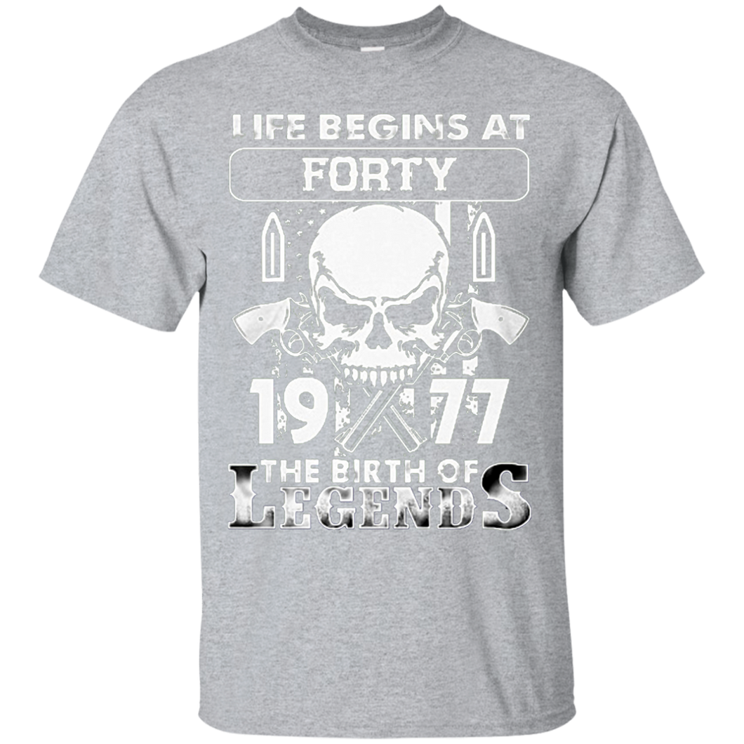 Life Begins At 40 - 1977 The Birth Of Legends T Shirt