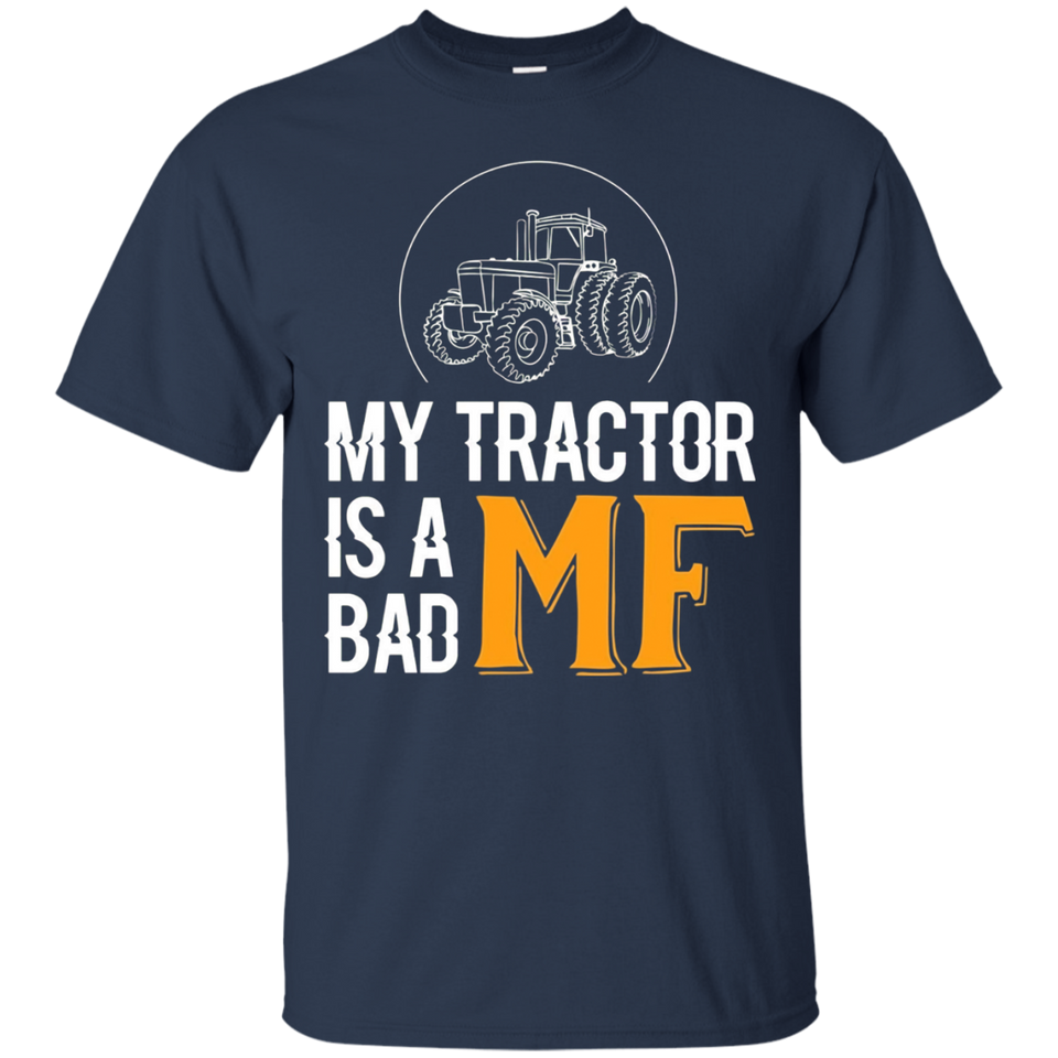 My Tractor Is A Bad MF Massey Ferguson T-shirt