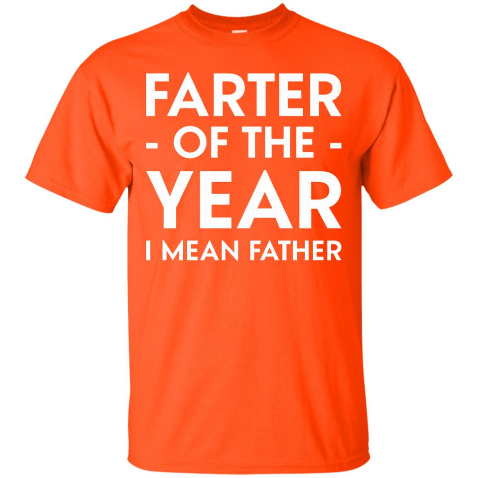 Thug Life - FARTER -OF THE- YEAR I MEAN FATHER T-Shirts - Newmeup