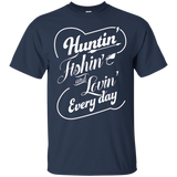 Hunting Fishing And Loving Every Day T-shirt