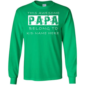 THIS AWESOME PAPA BELONG TO KID NAME HERE T-SHIRT