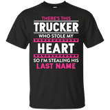 There's This Trucker T-shirt Trucker Stole My Heart
