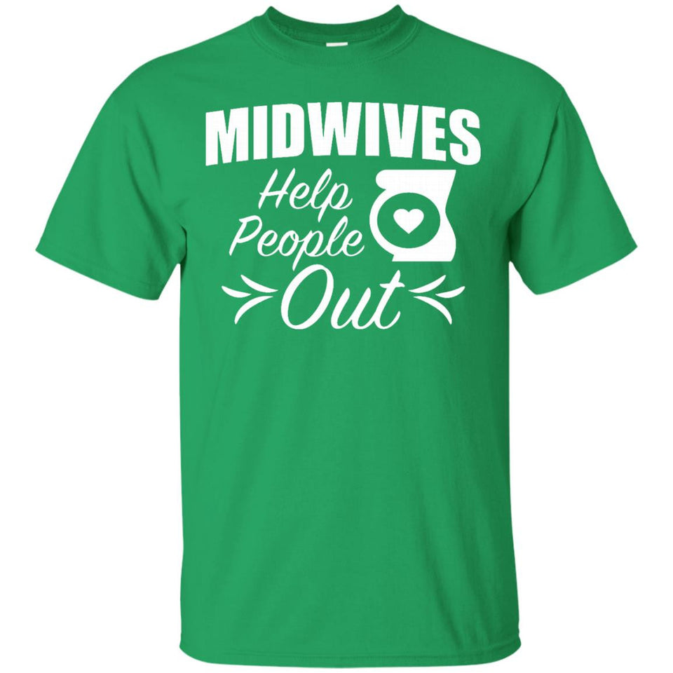 Midwives Help People Out Shirt Funny Tee for Birth Midwife