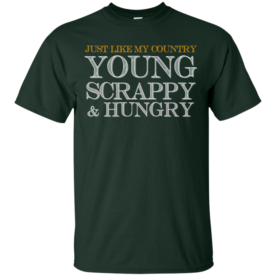 Just Like My Country Young Scrappy Hungry T-Shirt