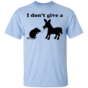 I Dont Give A Rats Ass Funny T -Shirt
