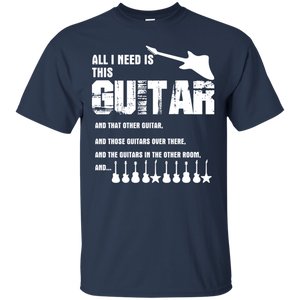All I Need Is This Guitar Shirt