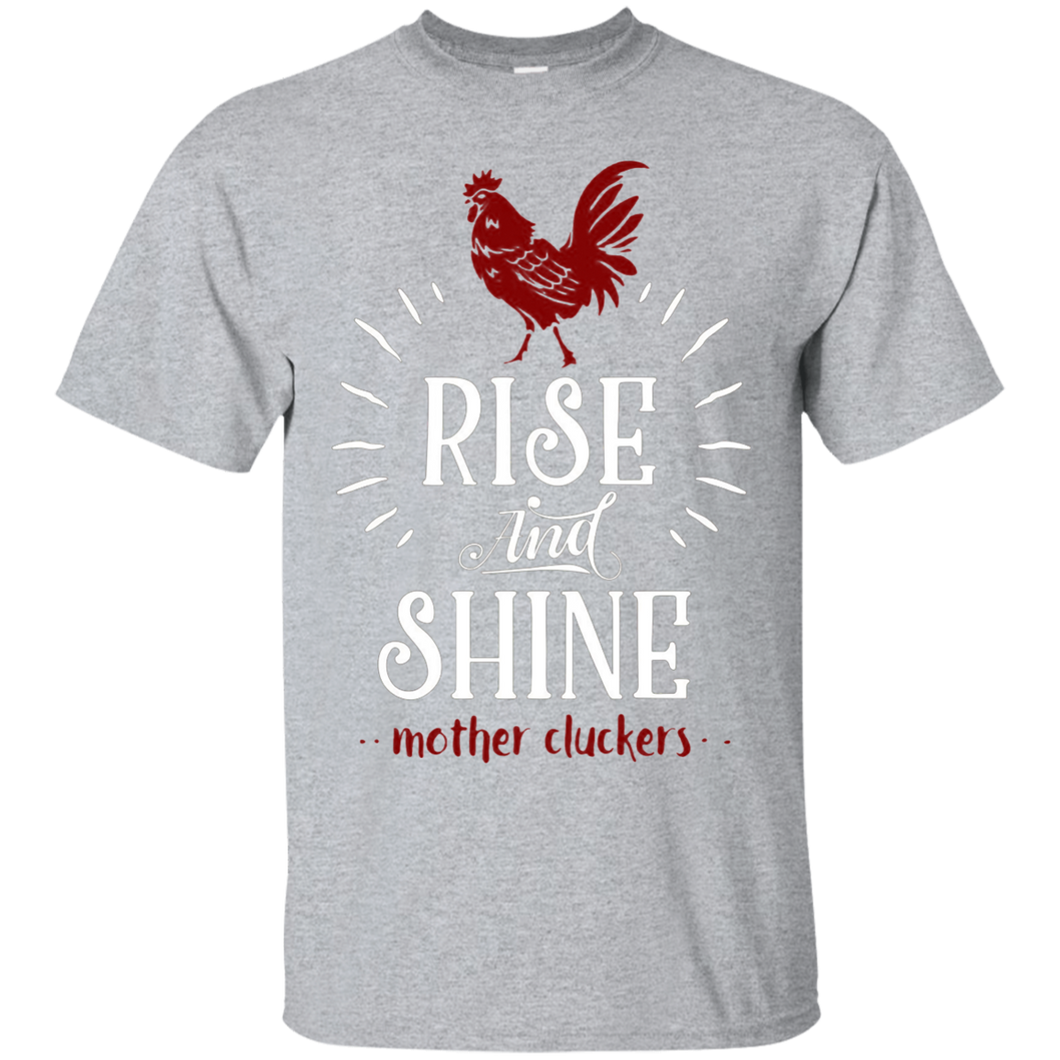 Rise and Shine Mother Cluckers Funny Chicken Farmer T-Shirt