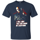 I will Shut That Down No Exceptions T Shirt