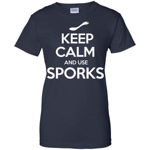 Keep Calm And Use Sporks - Spork Camping Funny Fork T Shirt