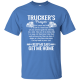 Trucker Prayer Keep Me Safe Get Me Home Truck Driver T Shirt - Newmeup