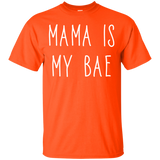 Mama Is My Bae T-Shirt - Newmeup