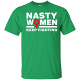Nasty Women Keep Fighting Shirt - Women's March Feminist
