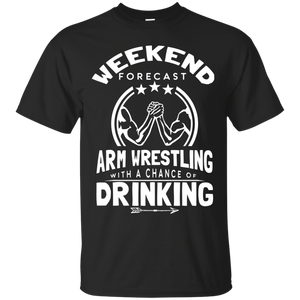 Girl Weekend Shirts Weekend Forecast Arm Wrestling T-Shirt
