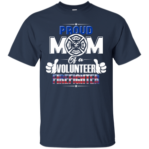 Proud Mom of a Volunteer Firefighter T-Shirt