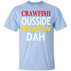 HowBow Dah Funny Crawfish Cajun Louisiana T-Shirt
