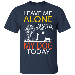 NewmeUp Men's I'm Only Speaking To My Dog Today T-Shirt