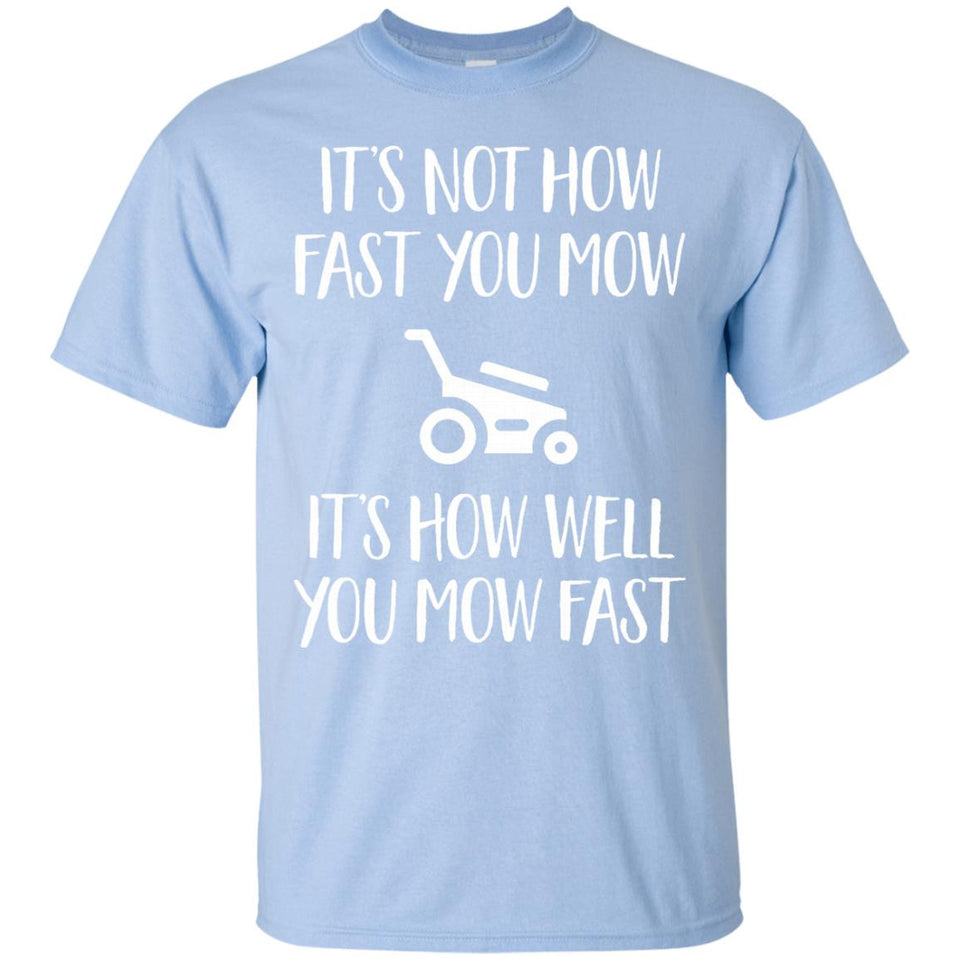 It's Not How Fast You Mow Funny Lawn Mower Officer T-Shirt