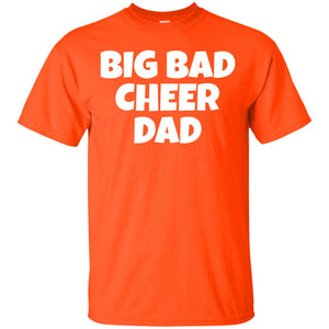 Big Bad Cheer Dad Cheerleading Parent Father T Shirt - Newmeup