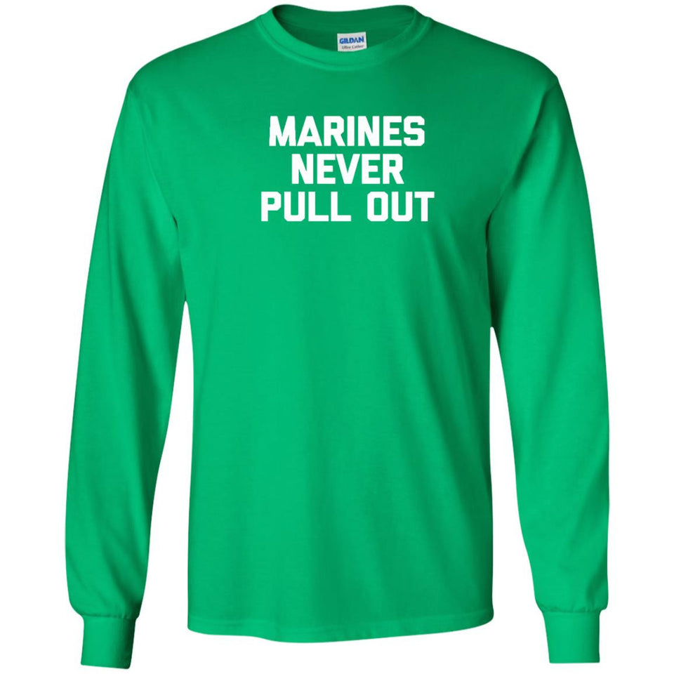 Marines Never Pull Out T-Shirt funny saying marine military - Newmeup