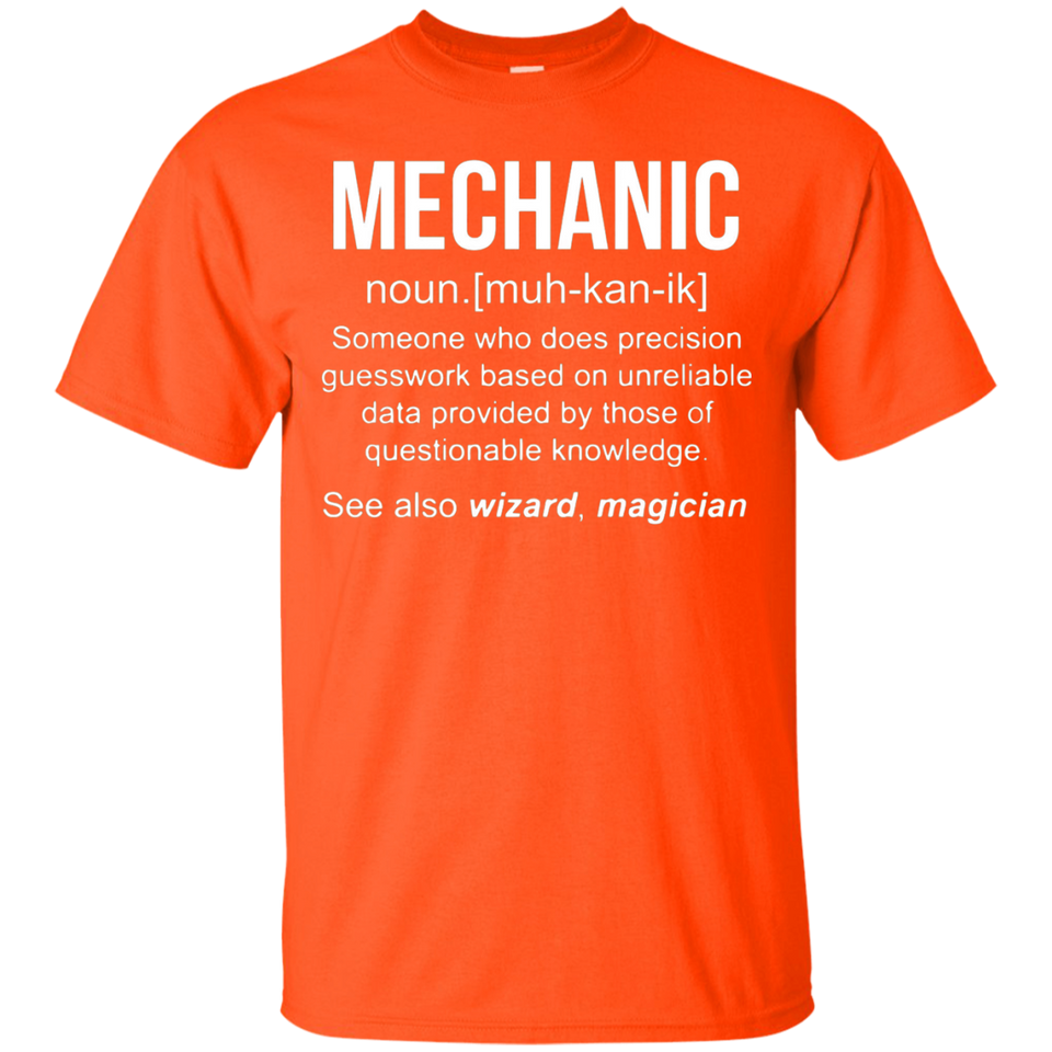 Funny Mechanic Meaning Shirt - Mechanic Noun Definition