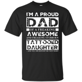 Mens Im A Proud Dad Of A Freaking Awesome Tattooed Daughter tee shirt Proud Dad T-Shirt - newmeup