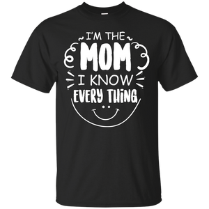 Men's I'm The Mom I Know Everything Tshirt Famyly Shirts