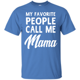 a3ca21bd3f My Favorite People Call Me Mama Mothers Day Gifts T-Shirt – NewMeup