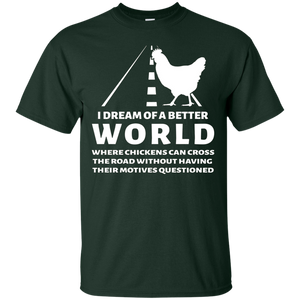 Dream of Chickens Crossing the Road Funny Chicken T-Shirt