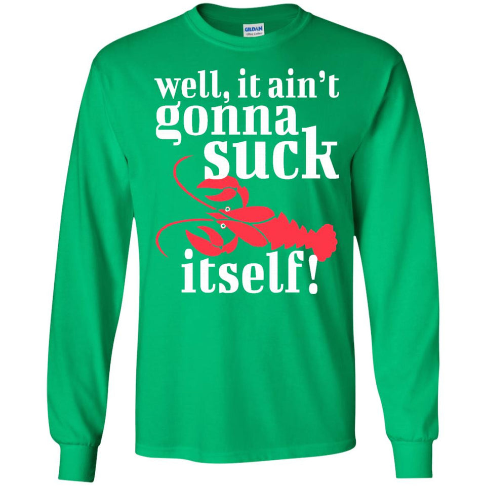 Well It Ain't Gonna Suck Itself Red Crawfish T-Shirt - Newmeup