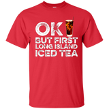 OK But First Long Island Iced Tea Funny Cocktail T-Shirt