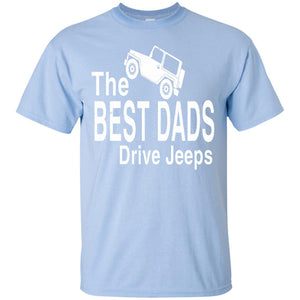 The Best Dads Drive Jeeps T-shirt
