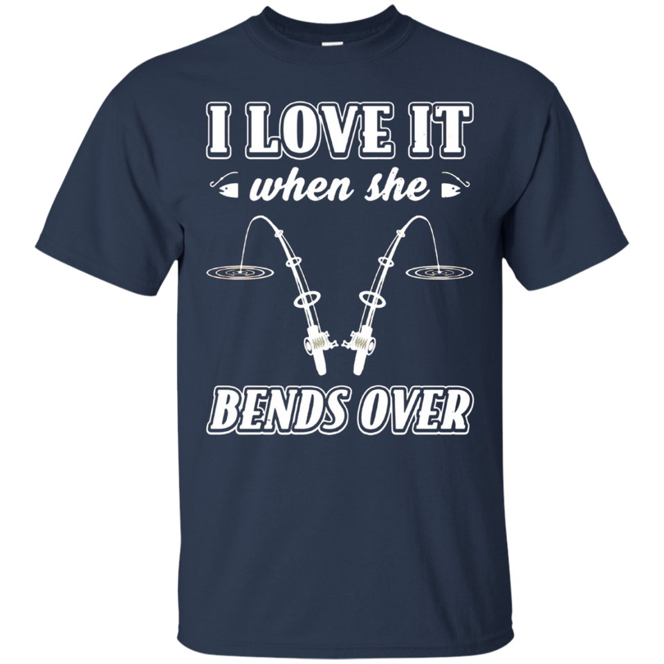 Mens I Love It When She Bends Over Fishing t-shirt