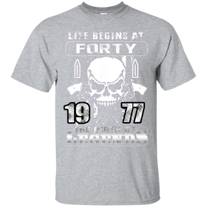 Life Begins At Forty 1977 Shirt The Birth Of Legend