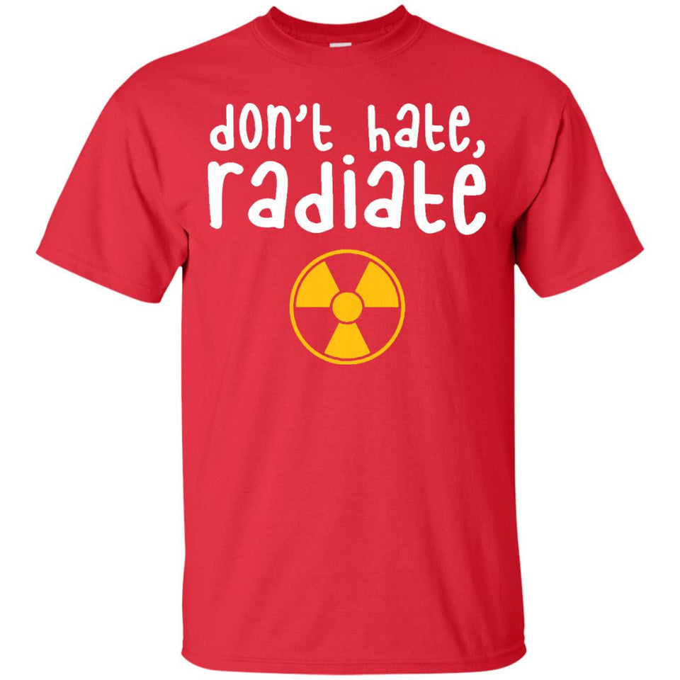 Radiology Tech T-Shirt, Don't Hate Radiate, Funny Rad Tech