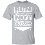 Run Your Car Not Your Mouth Mechanic's T-Shirt