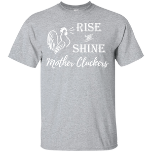 Rise and Shine Mother Cluckers Chicken Shirt