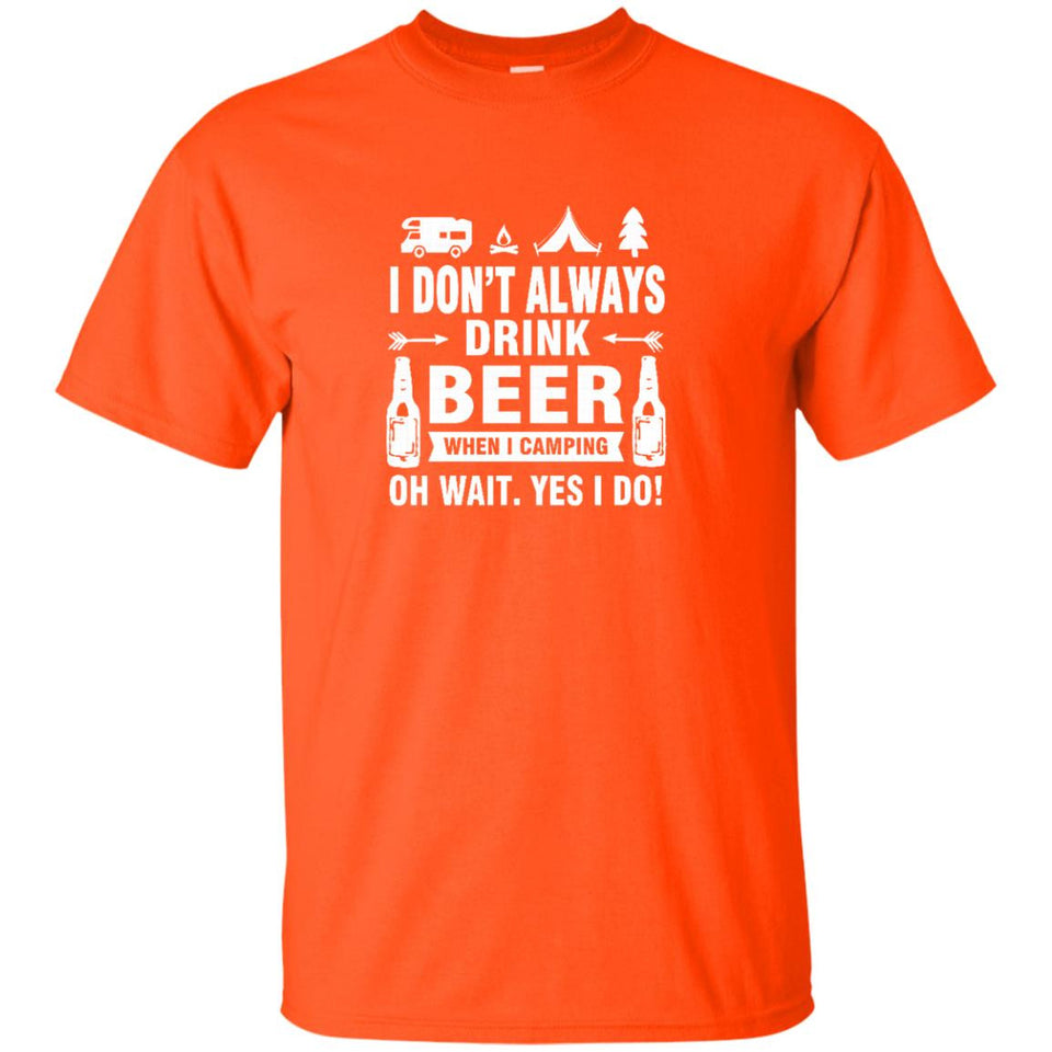 Camping Tshirt I Dont Always Drink When I Camping T-Shirt - Newmeup