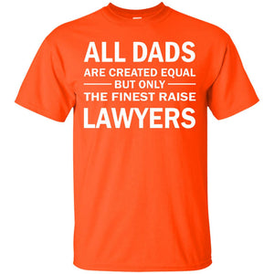 Men's The Finest Dads Raise Lawyers T-Shirt