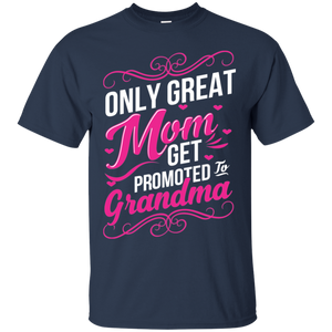 Mothers Days Gift Only Great Moms Get Promoted to Grandma