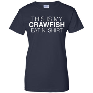 This Is My Crawfish Eatin Shirt - Funny Crawfish Boil Tshirt - Newmeup